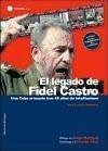 El legado de Fidel Castro : una Cuba arrasada tras 48 años de totalitarismo