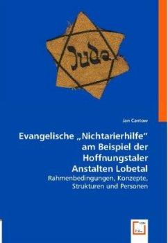 """Evangelische """"Nichtarierhilfe"""" am Beispiel der Hoffnungstaler Anstalten Lobetal"""