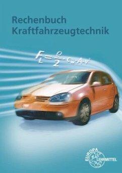 Rechenbuch Kraftfahrzeugtechnik - Fischer, Richard;Gscheidle, Rolf;Heider, Uwe