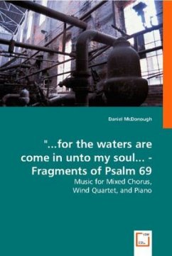 ...for the waters are come in unto my soul... - Fragments of Psalm 69 - McDonough, Daniel