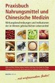 Praxisbuch Nahrungsmittel und Chinesische Medizin