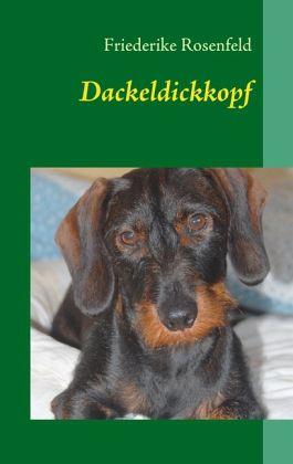 Dackeldickkopf - Rosenfeld, Friederike