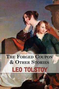 The Forged Coupon & Other Stories - Tales From Tolstoy - Tolstoy, Leo