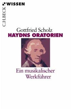 Haydns Oratorien - Scholz, Gottfried