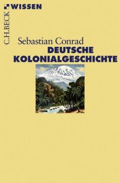 Deutsche Kolonialgeschichte - Conrad, Sebastian