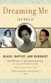 Dreaming Me: Black, Baptist, and Buddhist: One Woman's Spiritual Journey