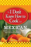 """The """"I Don't Know How to Cook"""" Book"""