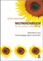 Mutmachbuch für ein Leben ohne Alkohol - Haberkern, Sabine