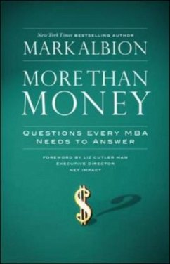 More Than Money: Questions Every MBA Needs to Answer: Redefining Risk and Reward for a Life of Purpose - Albion, Mark