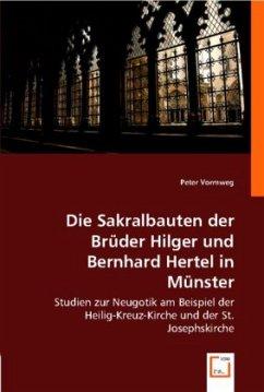 Die Sakralbauten der Brüder Hilger und Bernhard Hertel in Münster - Vormweg, Peter
