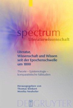 Literatur, Wissenschaft und Wissen seit der Epochenschwelle um 1800 - Klinkert, Thomas / Neuhofer, Monika (Hrsg.)