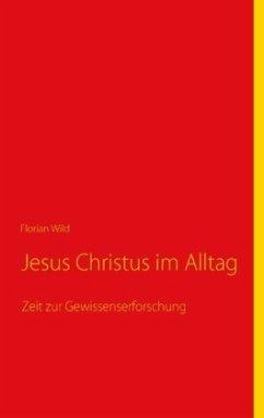 Jesus Christus im Alltag