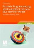 Parallele Programmierung spielend gelernt mit dem Java-Hamster-Modell