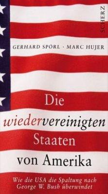 Die wiedervereinigten Staaten von Amerika - Spörl, Gerhard; Hujer, Marc