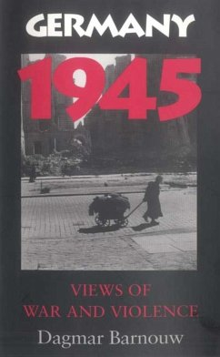 Germany 1945: Views of War and Violence - Barnouw, Dagmar