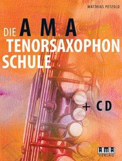Die AMA-Tenorsaxophonschule, m. Audio-CD - Petzold, Matthias