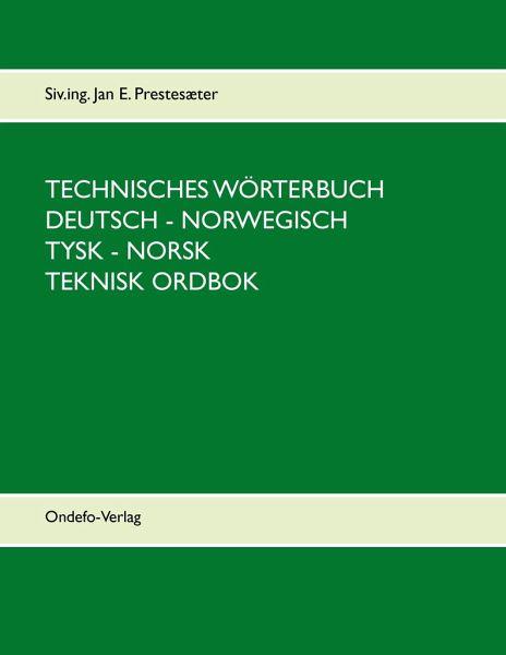 Technisches Wörterbuch Deutsch - Norwegisch - Prestesæter, Jan E.