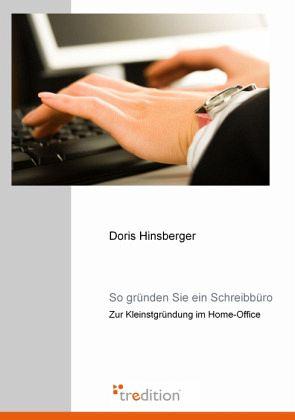 So gründen Sie ein Schreibbüro - Hinsberger, Doris