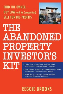The Abandoned Property Investor's Kit - Brooks, Reggie