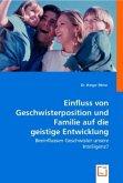 Einfluss von Geschwisterposition und Familie auf die geistigeEntwicklung