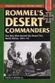 Rommel's Desert Commanders: The Men Who Served the Desert Fox, North Africa, 1941-42