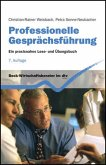 Professionelle Gesprächsführung: Ein praxisnahes Lese- und Übungsbuch