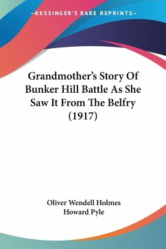 Grandmother's Story Of Bunker Hill Battle As She Saw It From The Belfry (1917)