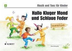 Hallo Kluger Mond und Schlaue Feder / Musik und Tanz für Kinder, Neuausgabe - Grüner, Micaela; Nykrin, Rudolf; Widmer, Manuela