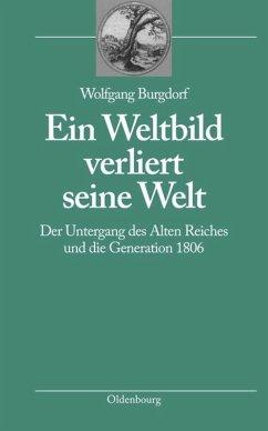 Ein Weltbild verliert seine Welt - Burgdorf, Wolfgang