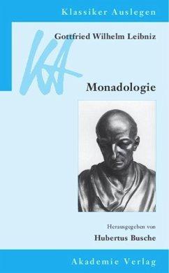 Gottfried Wilhelm Leibniz: Monadologie - Busche, Hubertus (Hrsg.)
