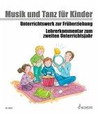 Lehrerkommentar zum zweiten Unterrichtsjahr / Musik und Tanz für Kinder, Neuausgabe