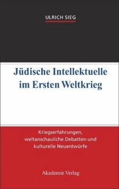 Jüdische Intellektuelle im Ersten Weltkrieg - Sieg, Ulrich