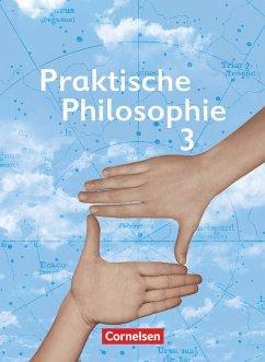 Praktische Philosophie 3. Schülerbuch. Nordrhei...