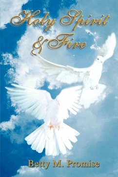 Holy Spirit & Fire - Promise, Betty M.