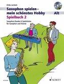 Saxophon spielen - Mein schönstes Hobby, Spielbuch Alt, 2 Saxophone bzw. Saxophon und Klavier, m. Audio-CD