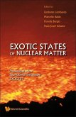 Exotic States of Nuclear Matter - Proceedings of the International Symposium Exoct07
