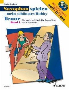 Saxophon spielen - mein schönstes Hobby, Tenor-Saxophon, m. Audio-CD u. DVD - Juchem, Dirko
