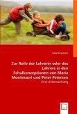 Zur Rolle der Lehrerin oder des Lehrers in den Schulkonzeptionen von Maria Montessori und Peter Petersen