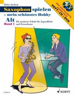 Saxophon spielen - mein schönstes Hobby, Alt-Saxophon, m. Audio-CD u. DVD - Juchem, Dirko
