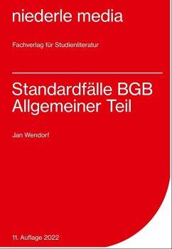Standardfälle BGB Allgemeiner Teil - Wendorf, Jan