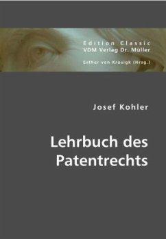 Lehrbuch des Patentrechts - Kohler, Josef