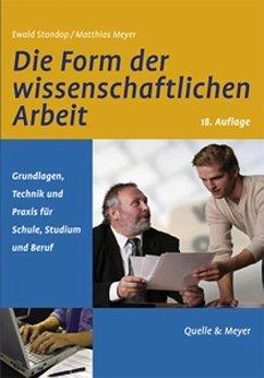 Die Form der wissenschaftlichen Arbeit - Standop, Ewald; Meyer, Matthias L. G.