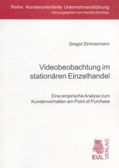 Videobeobachtung im stationären Einzelhandel - Zimmermann, Gregor