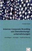 Internes Corporate Branding von Dienstleistungsunternehmungen