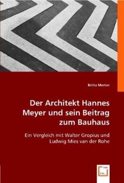 Der Architekt Hannes Meyer und sein Beitrag zum Bauhaus