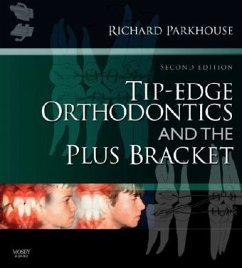 Tip-Edge Orthodontics and the Plus Bracket - Parkhouse, Richard