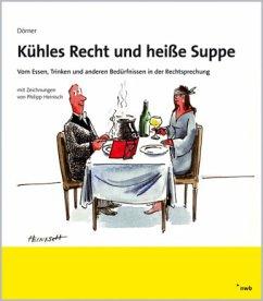 Kühles Recht und heiße Suppe - Dörner, Norbert