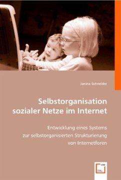 Selbstorganisation sozialer Netze im Internet - Schneider, Janina
