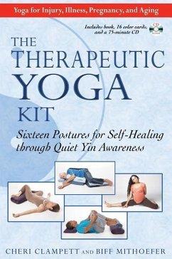 The Therapeutic Yoga Kit: Sixteen Postures for Self-Healing Through Quiet Yin Awareness - Clampett, Cheri; Mithoefer, Biff