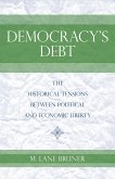 Democracy's Debt: The Historical Tensions Between Political and Economic Liberty